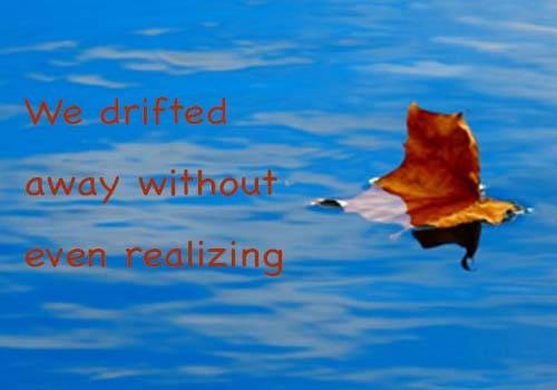 drifted away