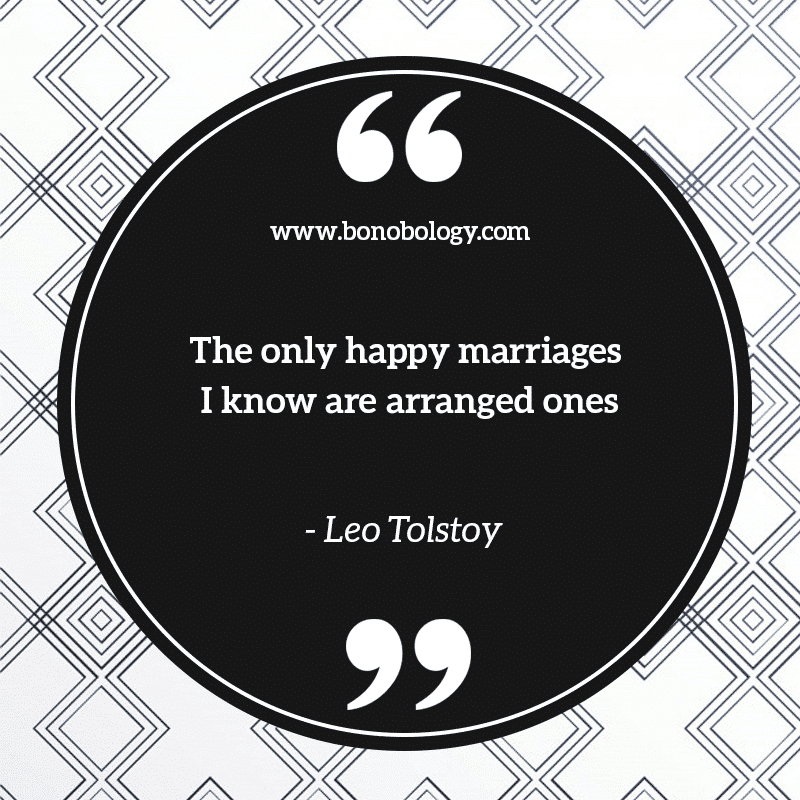 Leo Tolstory on arranged marriages and happy marriages