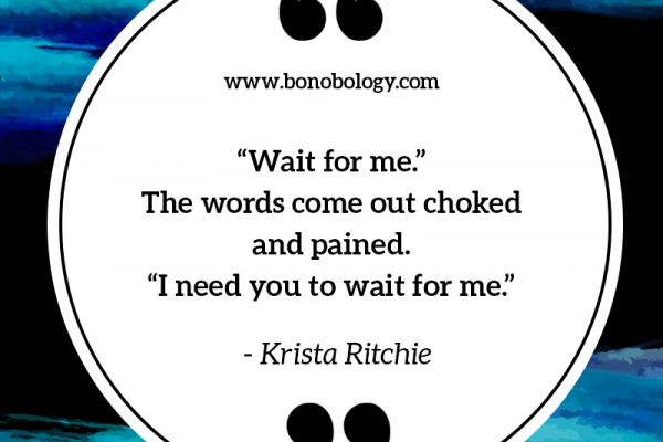 Krista Ritchie on waiting for you