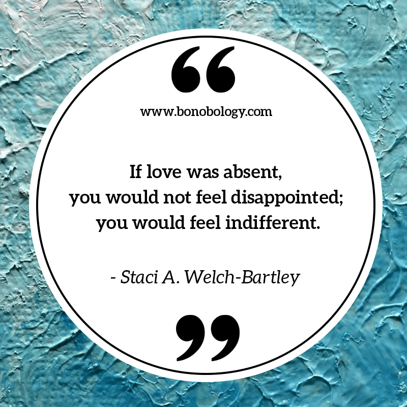 Stacy A. Welch-Bartley on love disappointment and indifference
