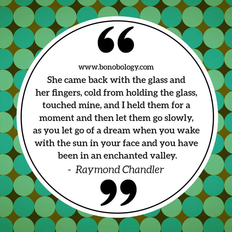 Raymond Chandler on seeing her ins dream