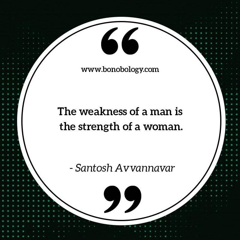 Santosh Avvannavar on weakness and strength