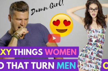Sexy things women do