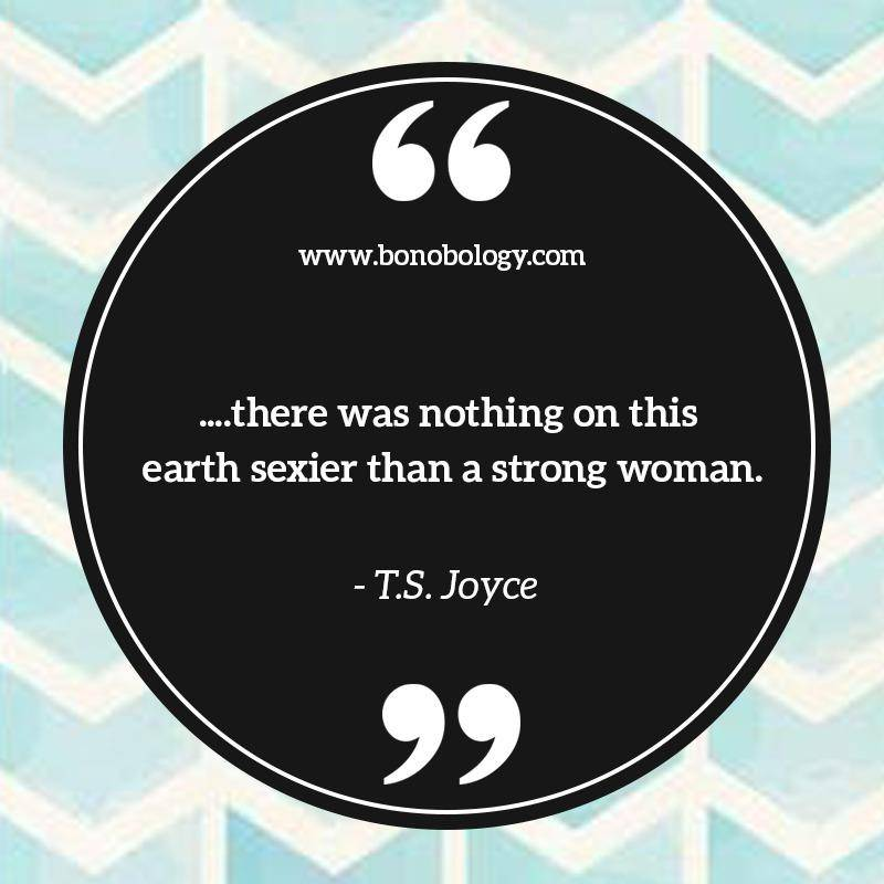 T S Joyce on Strong Woman