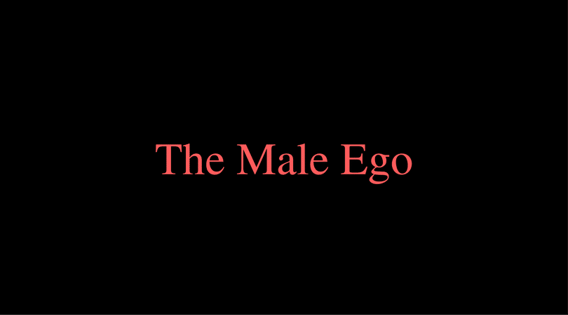 The Male Ego