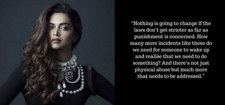 Deepika speaks about the need of stricter laws