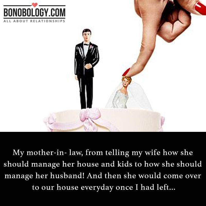 Divorced because of mother in law