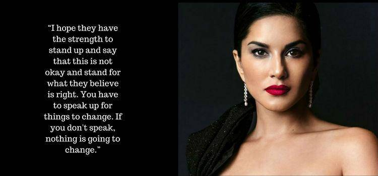 Sunny leone on the need to speak up against assaulters