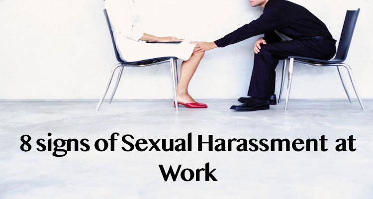 8 signs of sexual harassment at work