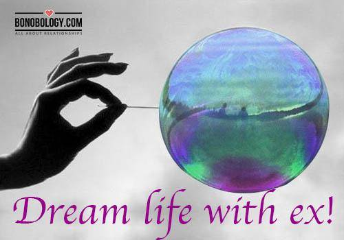 Dream life with ex!