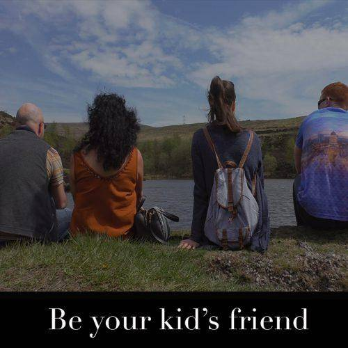 Be your kid's friend