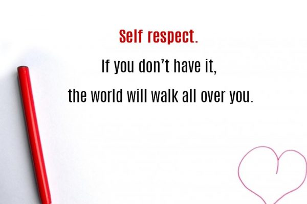 Have some self-respect
