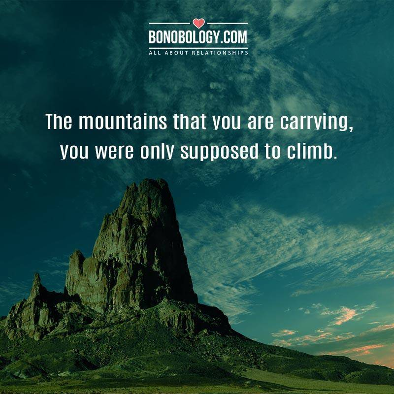 Mountains are meant to climb not carry