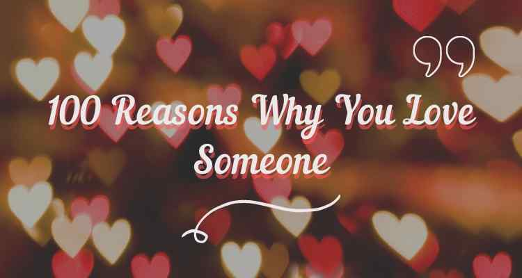 100 reasons why you love someone