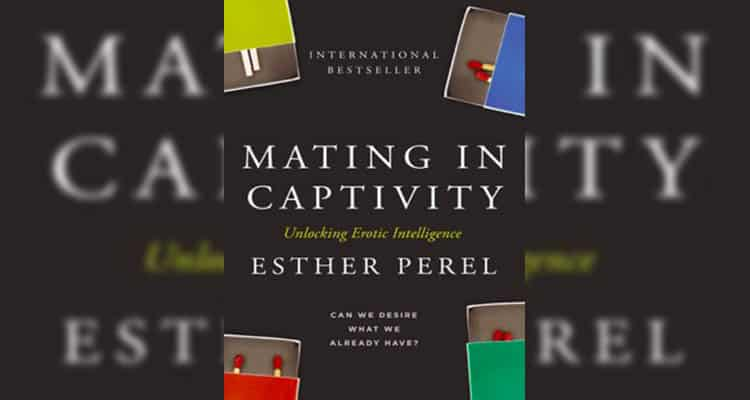 Best relationship book - Mating in Captivity