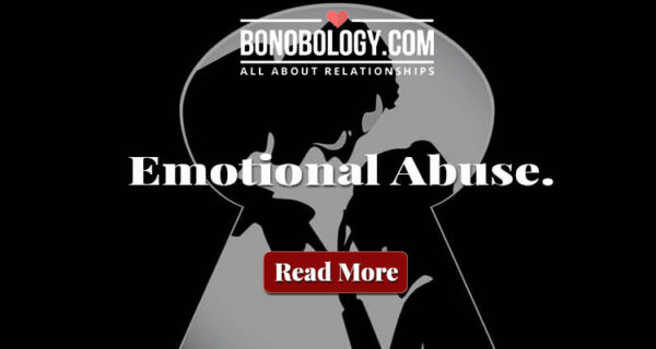 A Narcissist will emotionally abuse you